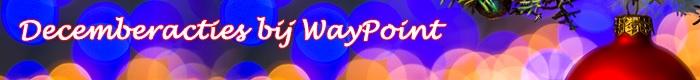 Decemberacties bij WayPoint
